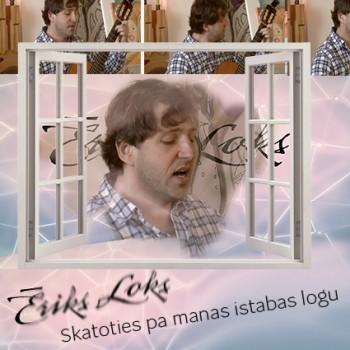 Ēriks Loks-Skatoties pa manas istabas logu